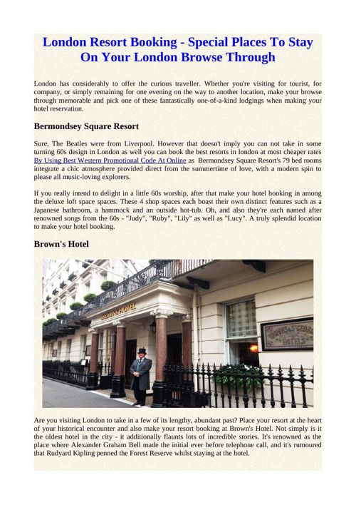 London Resort Booking - Special Places To Stay On Your London Br