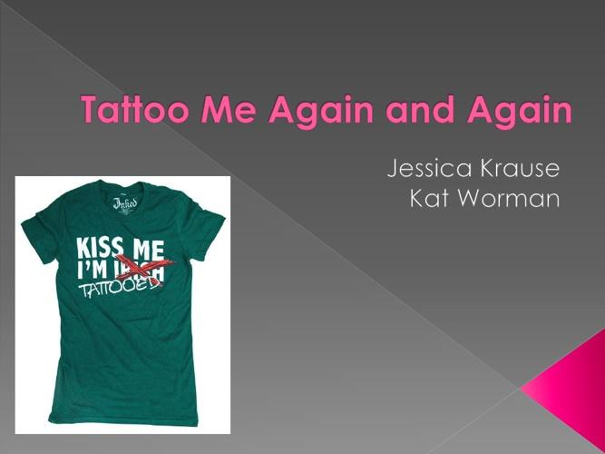 Tattoo Me Again and Again
