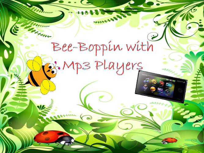 Bee-Bopping with Mp3 Players