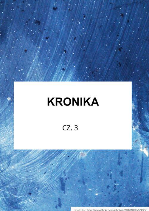 Kronika cz. 3