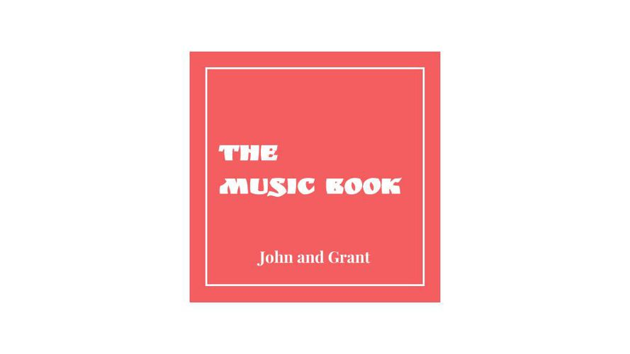 Music Book by  John and Grant