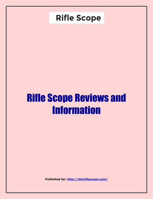 Rifle Scope Reviews and Information