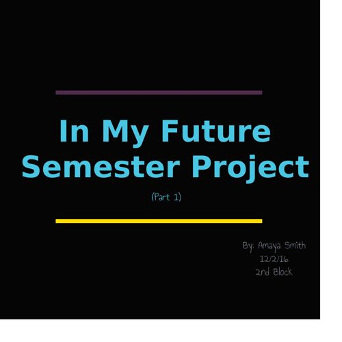 In My Future Semester Project (Part 1)
