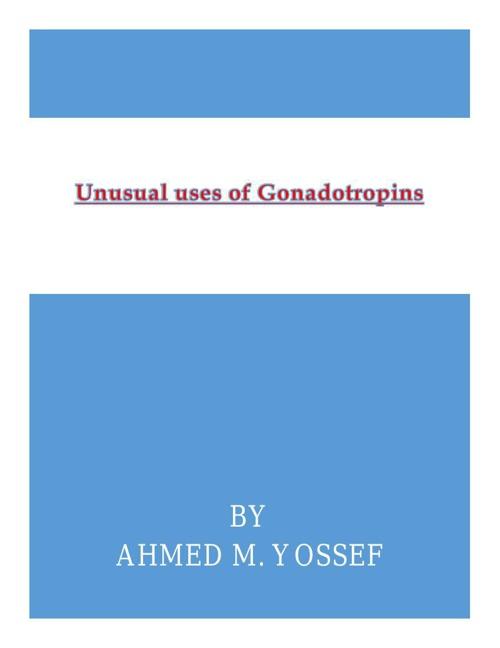 unusual uses of Gonadotropins