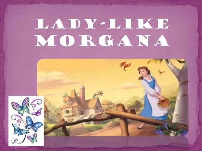 Lady-Like Morgana