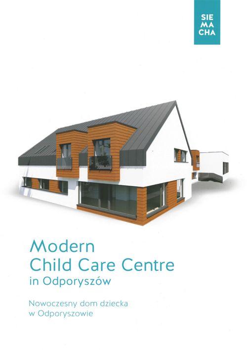 Nowoczesny Dom Dziecka w Odporyszowie