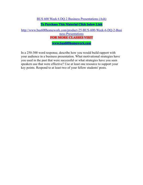 BUS 600 Week 6 DQ 2 Business Presentations (Ash)