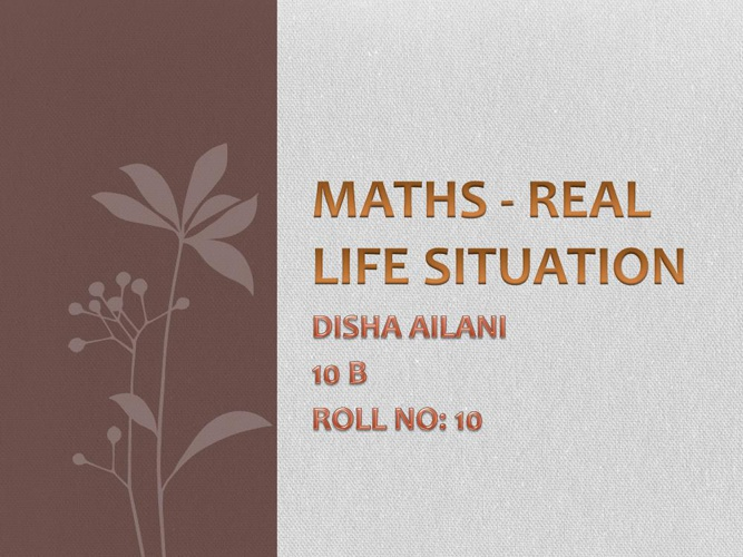 MATHS - REAL LIFE SITUATION