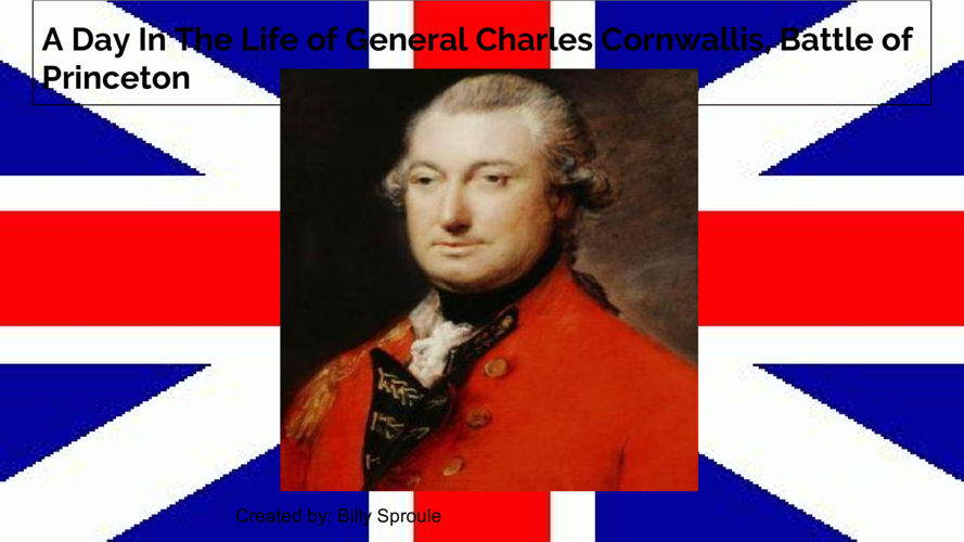 A Day in the Life of Gen. Charles Cornwallis