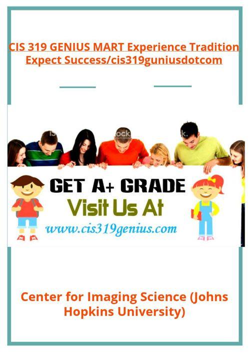 CIS 319 GENIUS MART Experience Tradition Expect Success/cis3