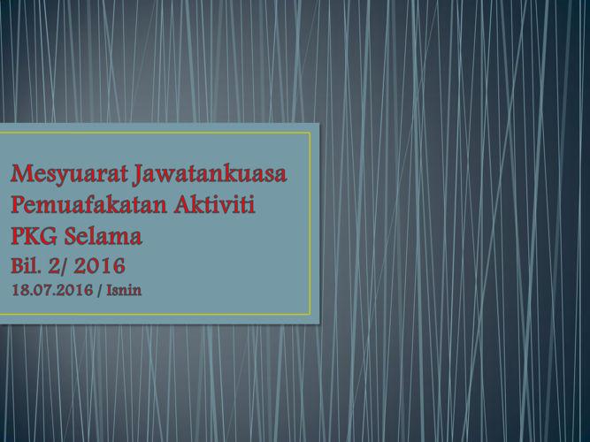 Mesyuarat Jawatankuasa Pemuafakatan Aktiviti PKG Selama
