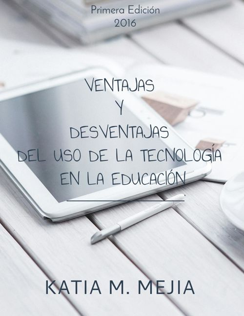 VENTAJAS Y DESVENTAJAS DEL USO DE LA TECNOLOGEN LA EDUCACION