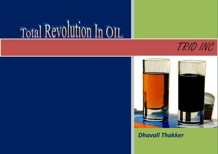 Total Revolution In OIL