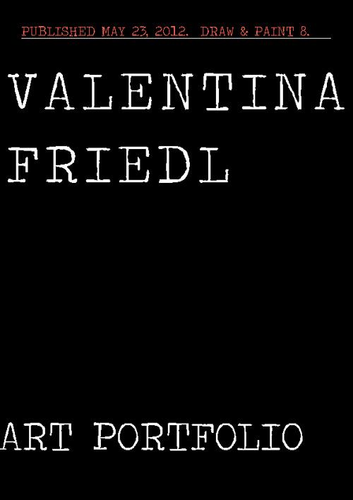Valentina Friedls' Art Portfolio