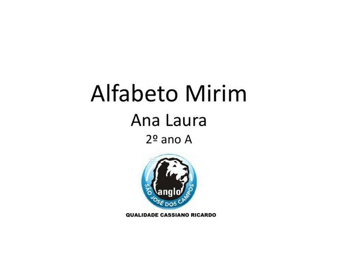 ANA LAURA - 2º ANO A - ALFABETO MIRIM