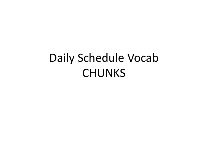 Daily Schedule Vocab