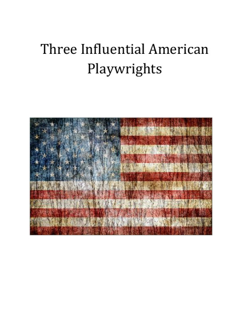 Three Influential American Playwrights