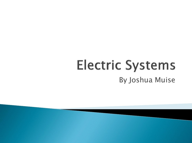Electric System - Joshua Muise