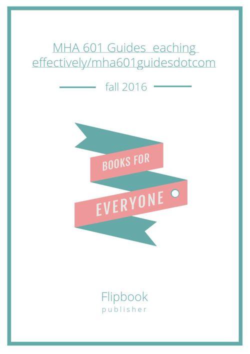 MHA 601 Guides  eaching effectively/mha601guidesdotcom