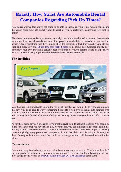 Exactly How Strict Are Automobile Rental Companies Regarding Pic