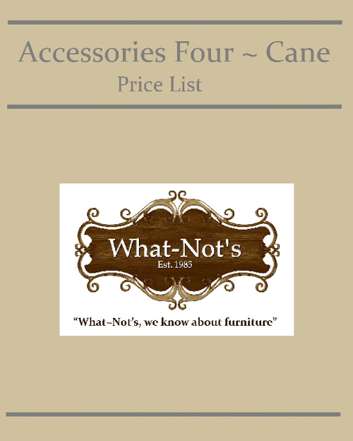 Accessories Four ~ Cane Price List