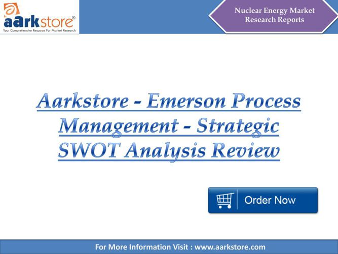 Aarkstore - Emerson Process Management - Strategic SWOT Analysis