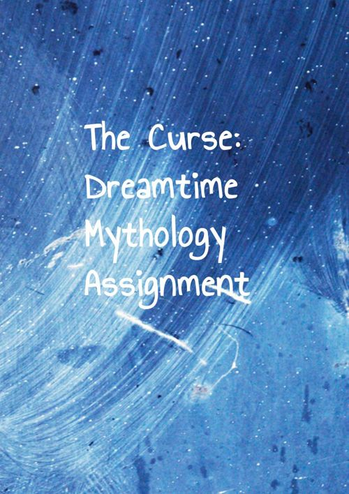 The Curse: Dreamtime Mythology Assignment