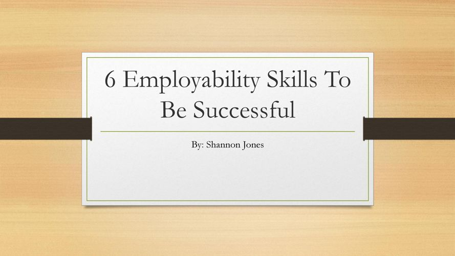6 Employability Skills To Be Successful