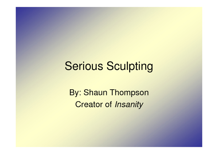 Serious Sculpting