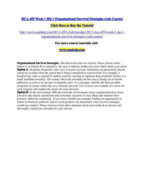 HCA 459 Week 1 DQ 1 Organizational Survival Strategies