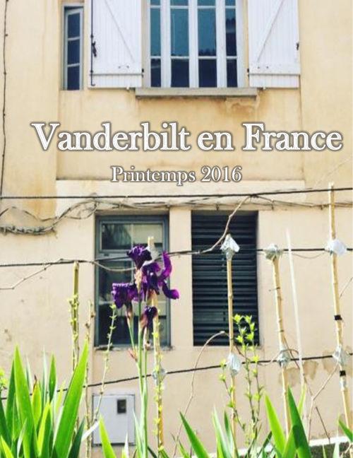 Vanderbilt in France Magazine Spring 2016