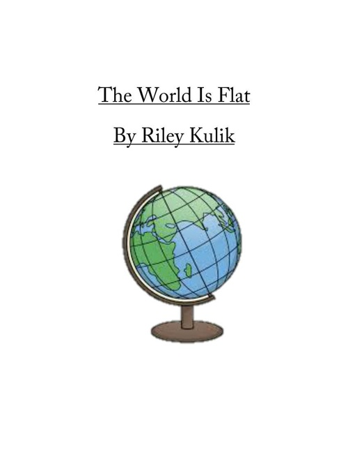 What Is a flat world by Riley Kulik