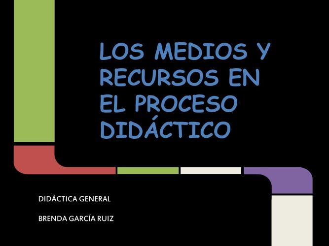 LOS MEDIOS Y RECURSOS EN EL PROCESO DIDÁCTICO