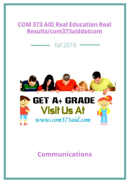 COM 373 AID Real Education Real Results/com373aiddotcom