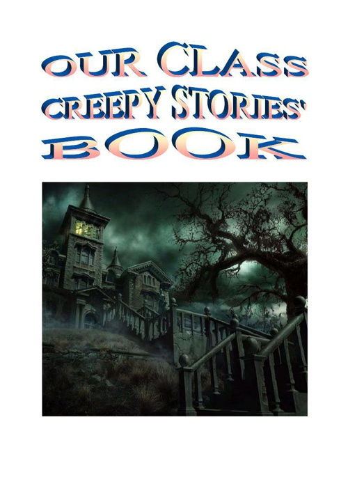 our class creepy stories book 4A
