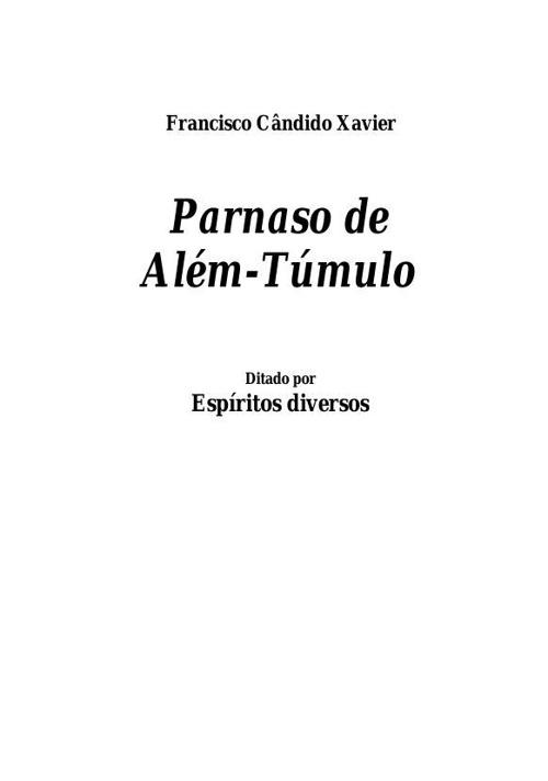1-ChicoXavier-EspíritosDiversos-ParnasodeAlémTúmulo