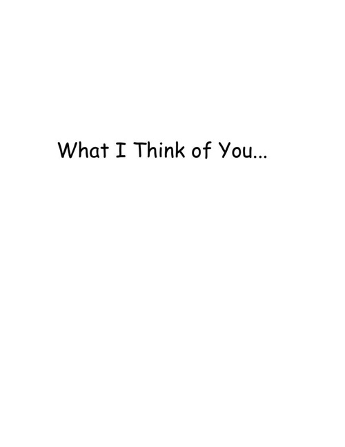 What I Think of You3