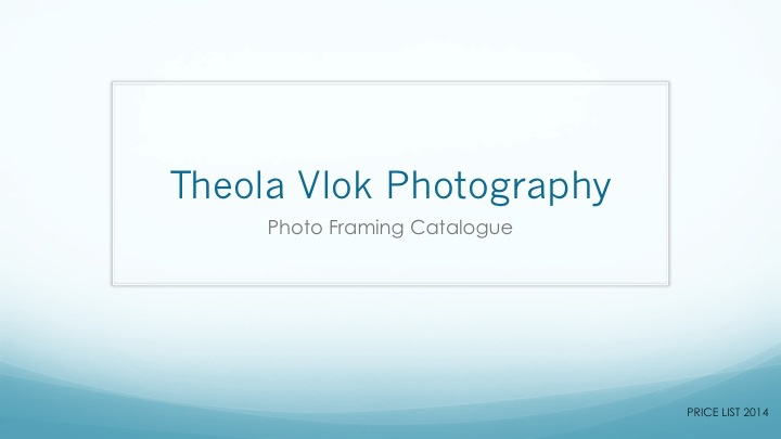 Theola Vlok Photography: Photo Framing Catalogue