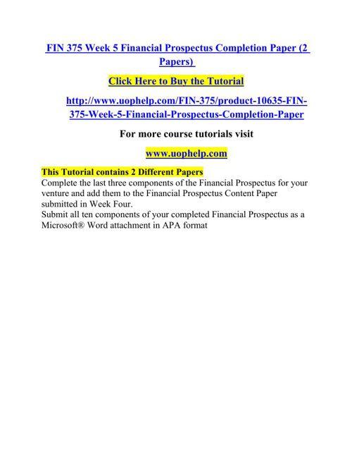 FIN 375 Week 5 Financial Prospectus Completion Paper (2 Papers)