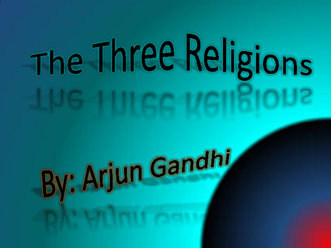 :  Middle East Religions Compare/ Contrast- Arjun Gandhi- P.4