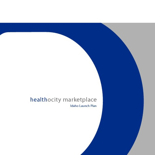 Healthocity Marketplace : Idaho Launch Plan