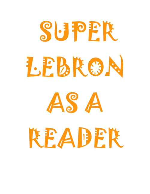 Lebron as a Reader
