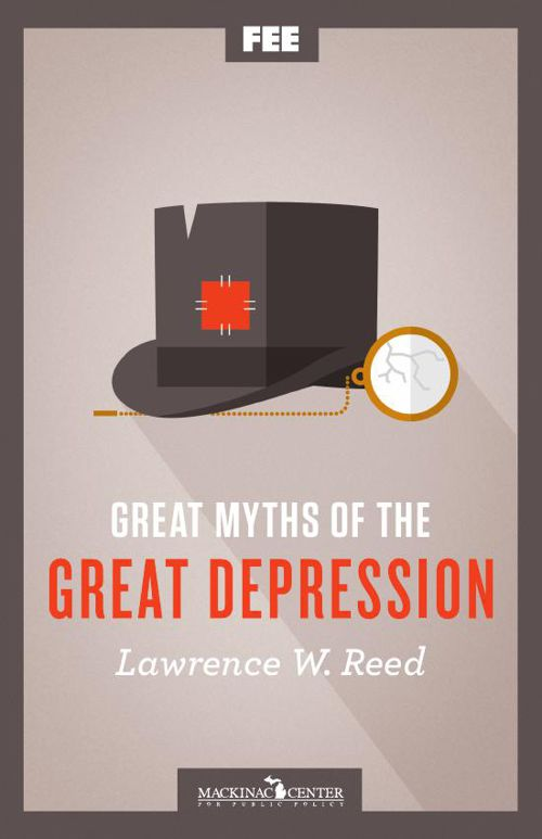 Great Myths of the Great Depression 1929-1933