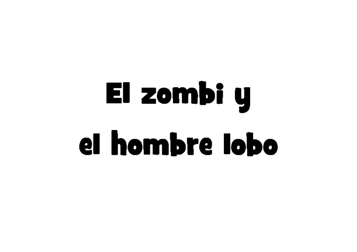 EL ZOMBI Y EL HOMBRE LOBO