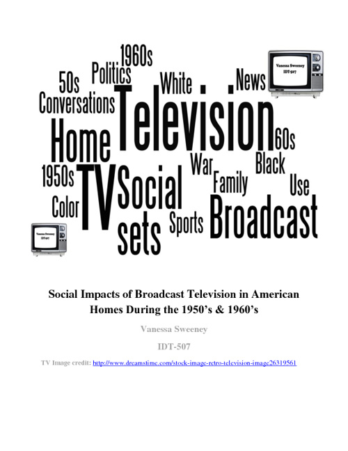 Social Impacts of Broadcast Television: 50's & 60's