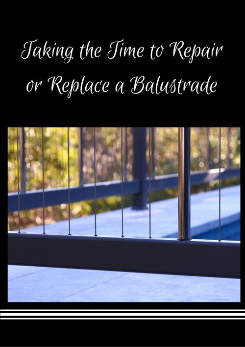 Taking the Time to Repair or Replace a Balustrade