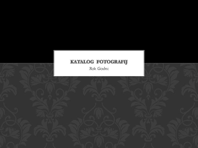 Rok Godec:Katalog fotografij