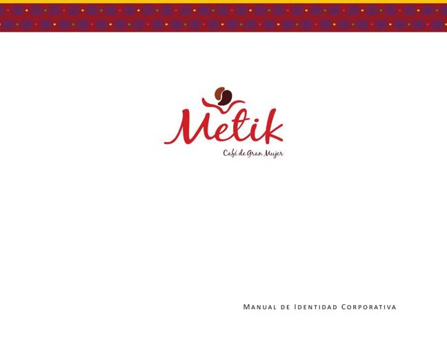 Manual de Identidad Corporativa Café Metik.