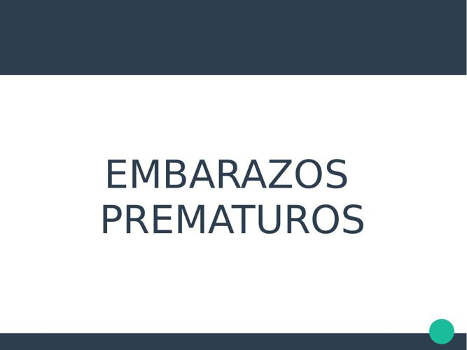 embarasos prematuros