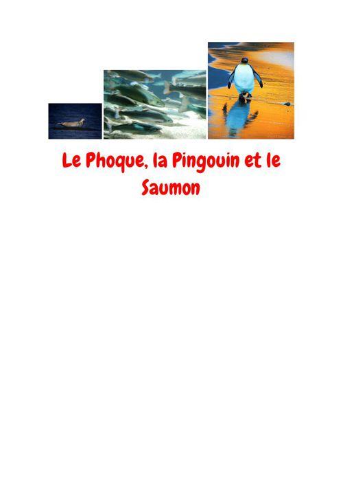 LePhoque la Pingouin et leSaumon